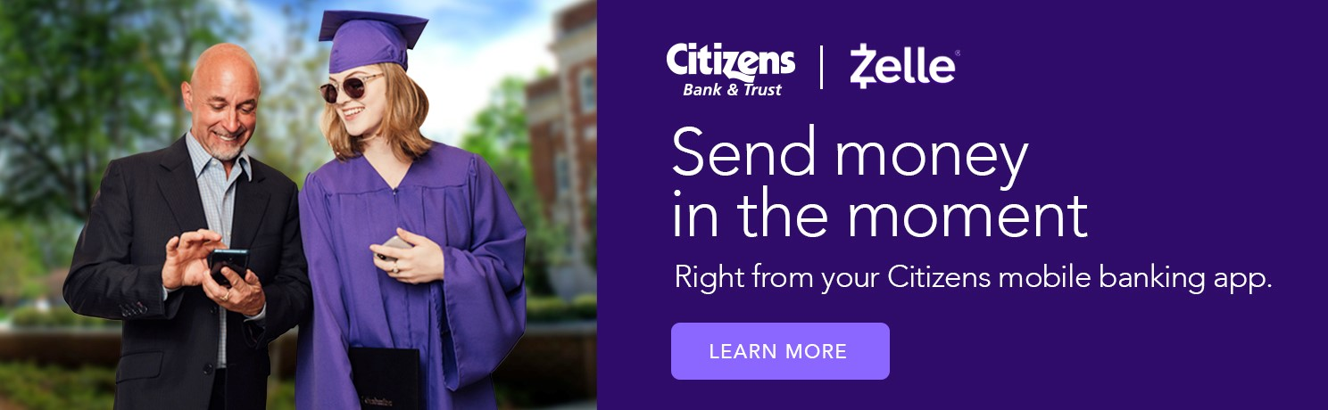 Citizens Bank and Trust now offers Zelle. Send money in the moment right from your Citizens mobile banking app.